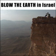 Blow The Earth in Israel