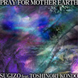 Pray For Mother Earth